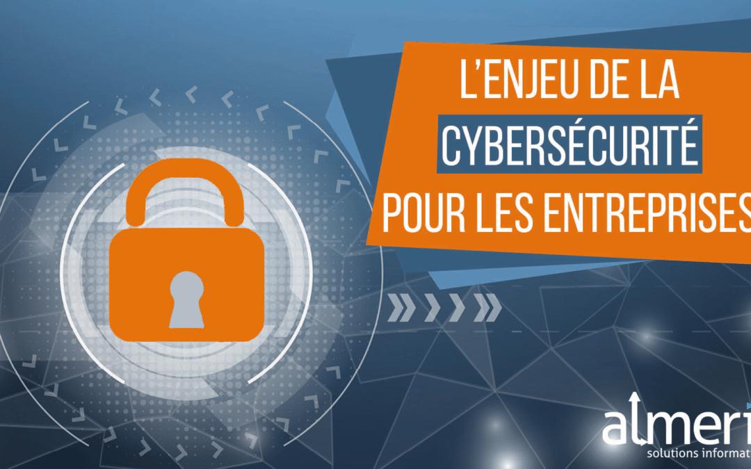 Cybersécurité : un enjeu majeur pour les entreprises