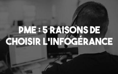 PME : 5 raisons de choisir l'infogérance