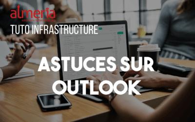 Tuto infrastructure – Découvrez des astuces sur Outlook