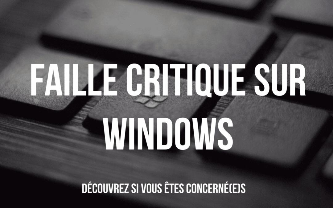 Une faille critique sur Windows