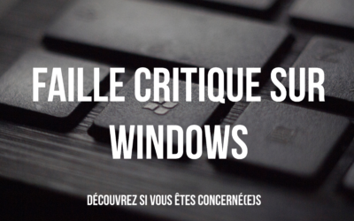 Une faille critique sur Windows